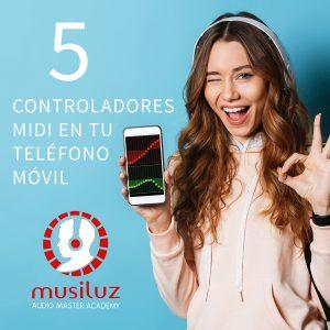 5 controladores Midi para tú teléfono móvil